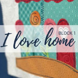 Block 1 | I Love Home Quilt