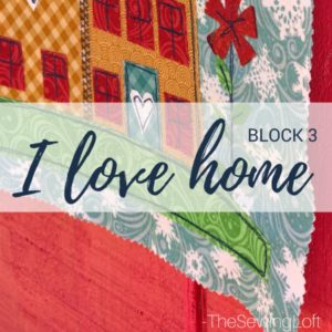 I Love Home Quilt Block 3