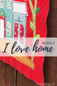 Block 4 | I Love Home Quilt Sew Along