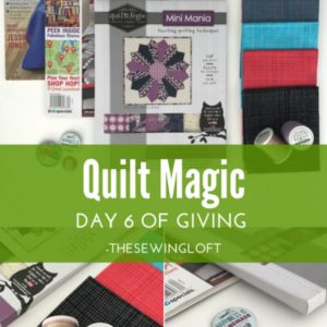'Tis the season and it is better to give than receive. Today's giveaway is all about quilt magic. It is packed with sewing inspiration. Be sure to see all of the prize packages being offered during The Sewing Loft's 12 Days of Giving. Over $1200 in prizes.
