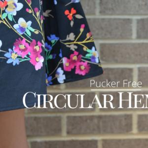Pucker Free Circular Hem