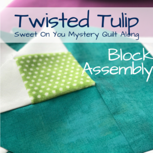 Twisted Tulip Block Sewing Instructions