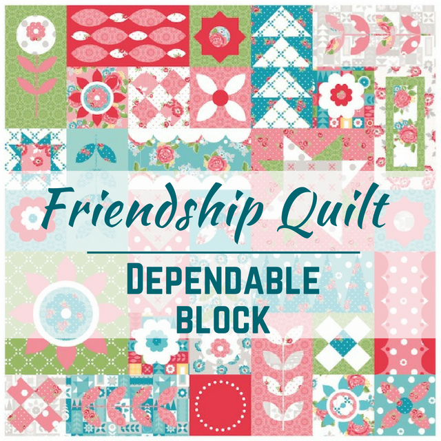 The Friendship Quilt Along is perfectly designed for all skill levels! Today, I am sharing the Dependable quilt block. Come sew with us. Pattern by Amanda Herring.