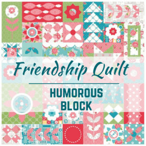 Humorous Quilt Block | Friendship Quilt Along