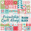 This week is all about the warm quilt block in the Friendship Quilt Along. Each block is easy to make and perfect for building your quilting skills.