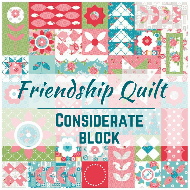 Friendship Quilt Along | Considerate Quilt Block