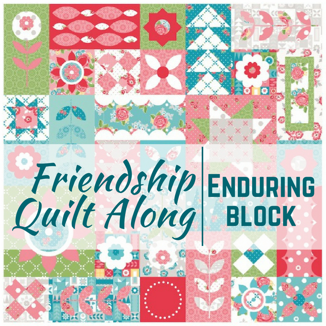 Enduring Quilt Block | Friendship Quilt Along