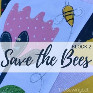 Save The Bees Quilt | Block 2 Giveaway