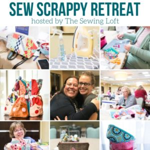 Sew Scrappy Sewing Retreat | Recap