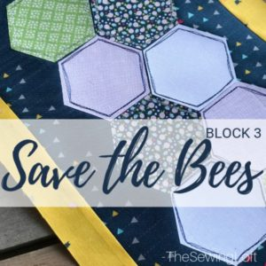 Save the Bees Quilt Block 3 + Giveaway