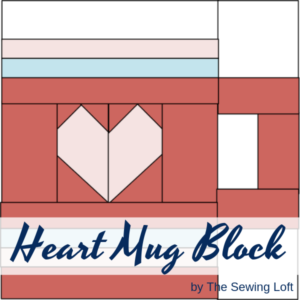 Heart Mug Quilt Block | The Sewing Loft