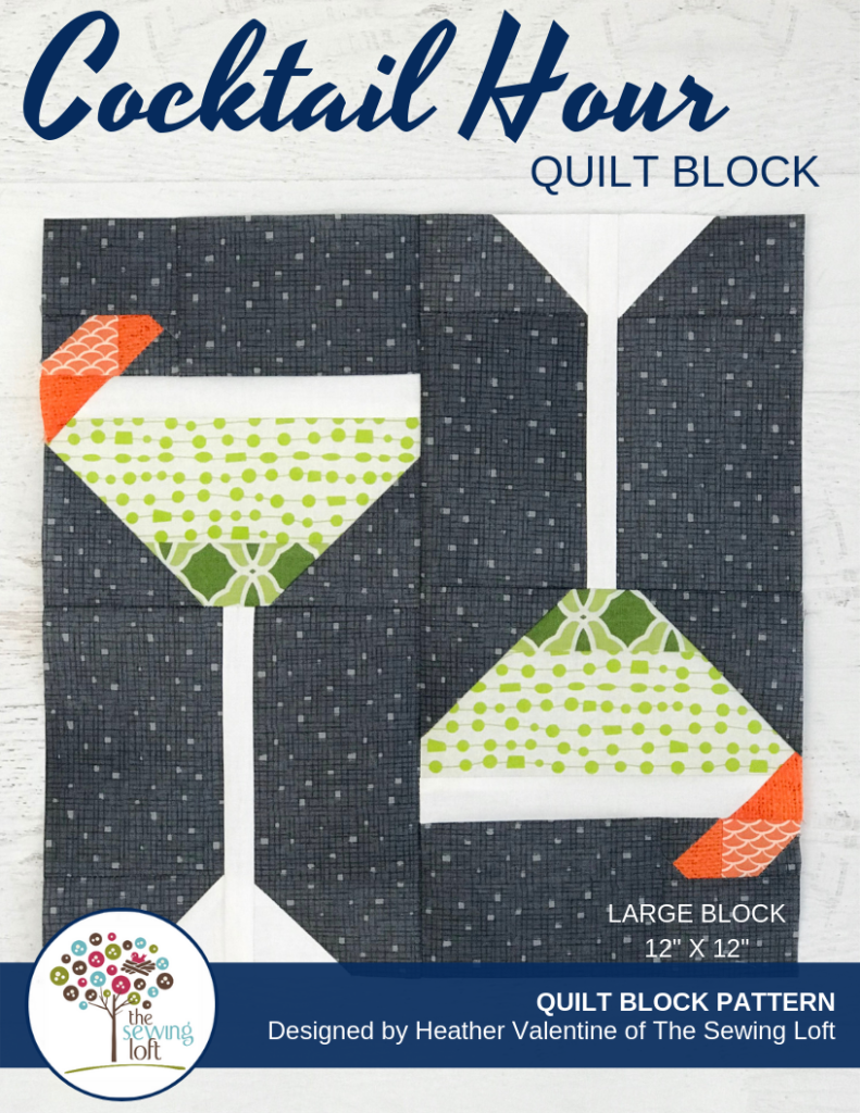 Let's kick off Friday night fun with a Cocktail Hour Quilt block pattern. The patchwork pattern is a simple construction and perfect to grow your skills.