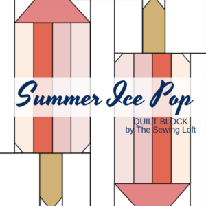 Summer Ice Pop Quilt Block Patchwork Design | The Sewing Loft