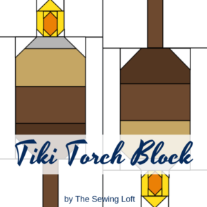 Tiki Torch Quilt Block | The Sewing Loft