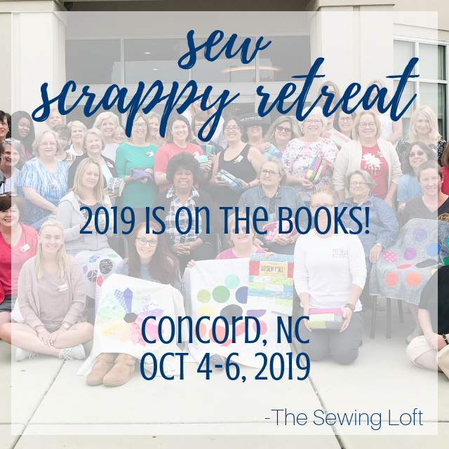 Sew Scrappy 2019 Retreat Wrap Up