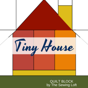 Tiny House Quilt Block | The Sewing Loft