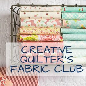 Creative Quilter's Fabric Club | Monthly Subscription Unboxing