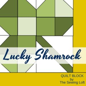 Lucky Shamrock Quilt Block | The Sewing Loft