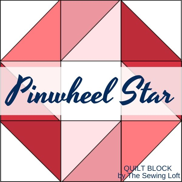 Pinwheel Star Quilt Block | Sewing Pattern by The Sewing Loft