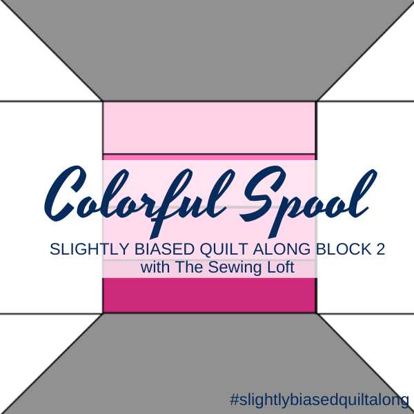 Colorful Spool | Slightly Biased Quilt Along