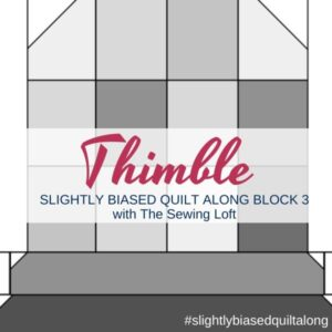 Thimble Quilt Block | Slightly Biased Quilt Along with The Sewing Loft