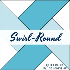 Make your fabrics the star of the show with this easy to make quilt block design- Swirl-Round by The Sewing Loft.